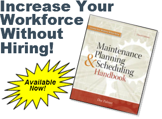 Doc Palmer's Maintenance Planning & Scheduling Handbook Available Now!